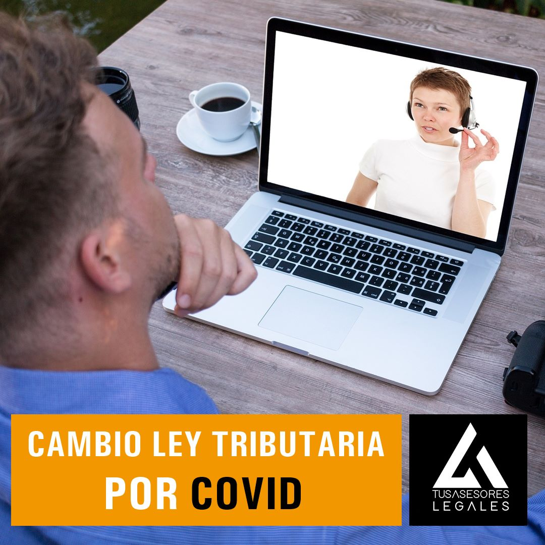 Cambio Ley Tributaria por COVID