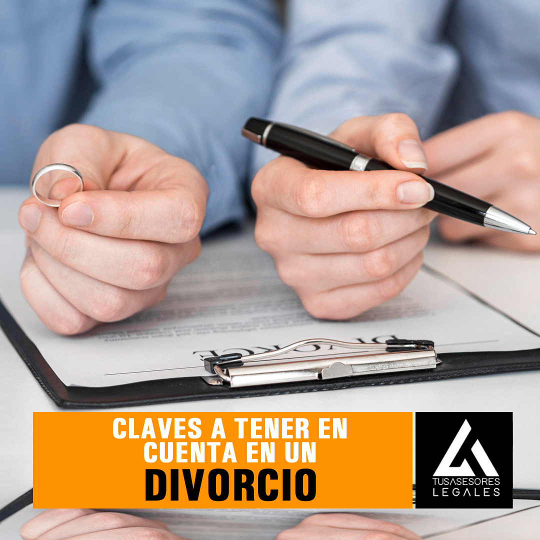 Claves a tener en cuenta en un Divorcio